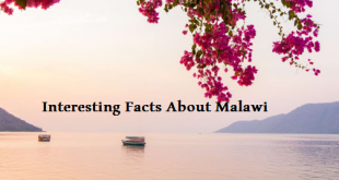 Interesting Facts About Malawi